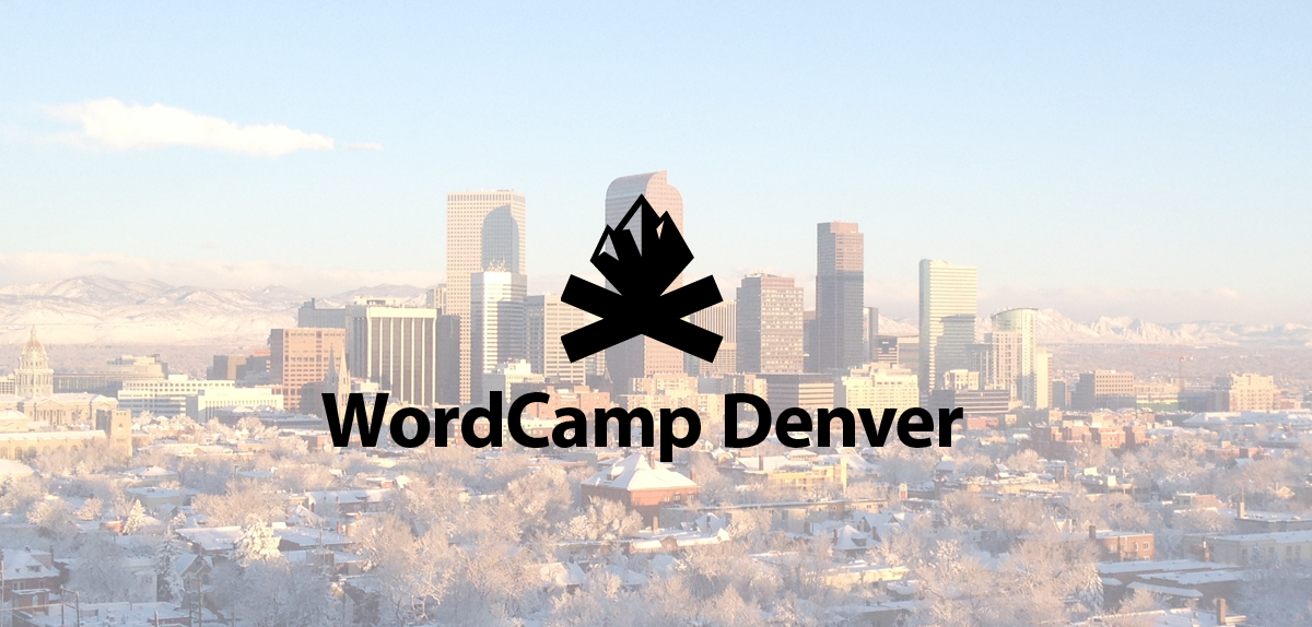 5 Reasons You Can't Miss WordCamp Denver